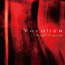 Vocalize/窪田宏