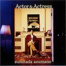 Actor & Actress/東野純直