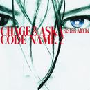 CODE NAME.2 SISTER MOON/CHAGE and ASKA