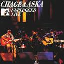 CHAGE&ASKA MTV UNPLUGGED LIVE/CHAGE and ASKA