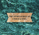 The STORY of BALLAD/CHAGE and ASKA