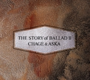 The STORY of BALLAD II/CHAGE and ASKA