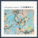 Nocturne/WILD NOTHING