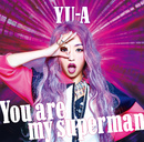 You are my superman/YU-A