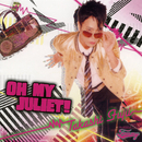 OH MY JULIET!/藤井隆