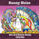 We are Runny Noize-Old Mix-/Runny Noize(ラニーノイズ)