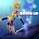 BOTCH UP/ボッチ