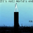 [It's not] World's end/月面。