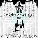 night drive e.p./effe