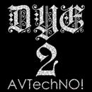 DYE_2/AVTechNO!