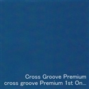 Cross Groove Premium 1st One-man ~Special Edition~/Cross Groove Premium