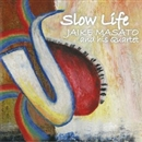 Slow Life/蛇池雅人 and his Quartet