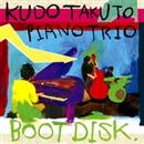 Boot Disk/工藤拓人ピアノトリオ