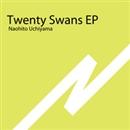 Twenty Swans EP/Naohito Uchiyama