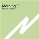 Morning EP/SINSUKE FUJIEDA