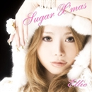 Sugar X'mas/ELLIE