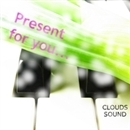 Present for you.../CLOUDS SOUND feat. VOCALOID