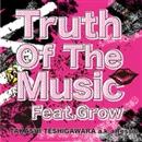 Truth Of The Music Feat.Grow-Single/TAKASHI TESHIGAWARA a.k.a. Tessie