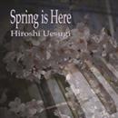 Spring is Here/上杉洋史