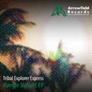 Jungle Sunset EP/Tribal Explorer Express