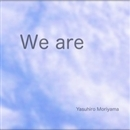 We are/森山 康弘