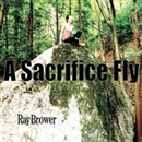 A Sacrifice Fly/Ray Brower