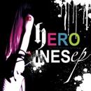 HEROINES ep/Caz