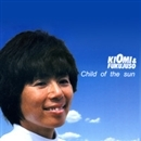 Child of the sun/KIOMI and Fukujuso