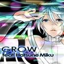 GROW feat. 初音ミク/そそそ (津久井箇人)