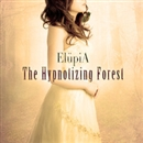 The Hypnotizing Forest/ElupiA