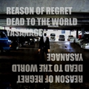 「REASON OF REGRET/DEAD TO THE WORLD」/優嘆