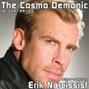 The Cosmo Demonic (日本盤)/Erik Narcissist
