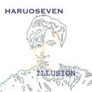 ILLUSION/HARUOSEVEN
