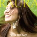 PRECIOUS DAYS/RAURA