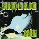 BURIED IN BLOOD/ROBIN