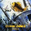 FISHISM/CLASSIC CHIMES