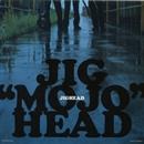 "JIG""MOJO""HEAD/JIGHEAD"