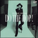 DO THE HOP!/浜辺シゲキ
