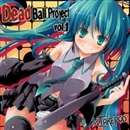 Dead Ball Project vol.1/デッドボールP