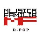 D-POP/MUSICA FAMILIA