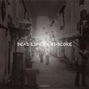 Dead Life/HI-SCORE