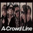 Strong In Da Rain/A-Crowd Line