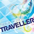 Traveller/*spiLa*&ざにお