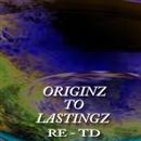ORIGIN TO LASTINGZ/RE-TD