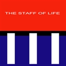3/THE STAFF OF LIFE