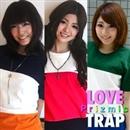 LOVE TRAP/Prizmic