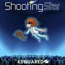 Shooting Star/KSQUARED