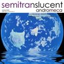 semitranslucent/andromeca