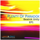 Beatnik Unity EP1/Plenty Of Paradox