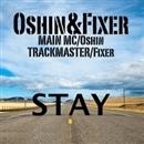 STAY/Oshin&Fixer